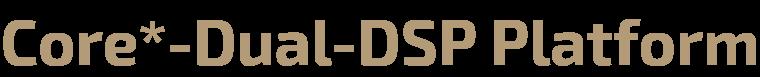 Core Dual DSP%20Platform.1568182450333